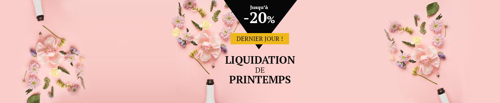 DERNIER JOUR Liquidation de Printemps ! Jusqu'à -20% !