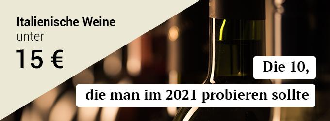 Die 10 italienischen Weine unter 15 €, die man 2021 probieren sollte