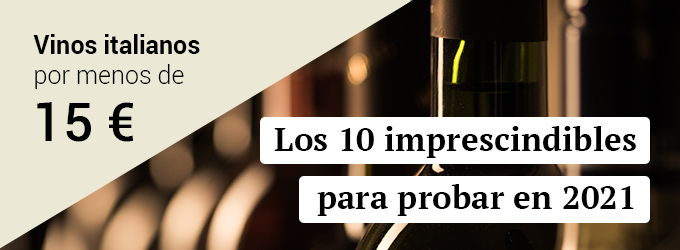 Los 10 vinos italianos que debería probar en 2021 por menos de 15 €