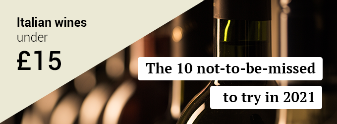 The 10 Italian wines under £15 to try in 2021