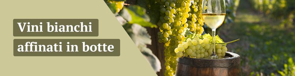 Vini bianchi affinati in botte