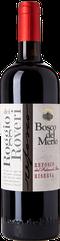 Bosco del Merlo Refosco Roggio Roveri Ris. 2013