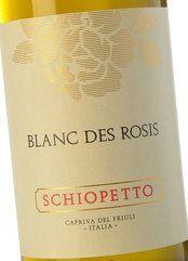 Schiopetto Blanc des Rosis 2017