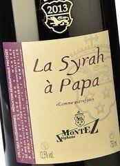Stéphane Montez La Syrah à Papa 2013